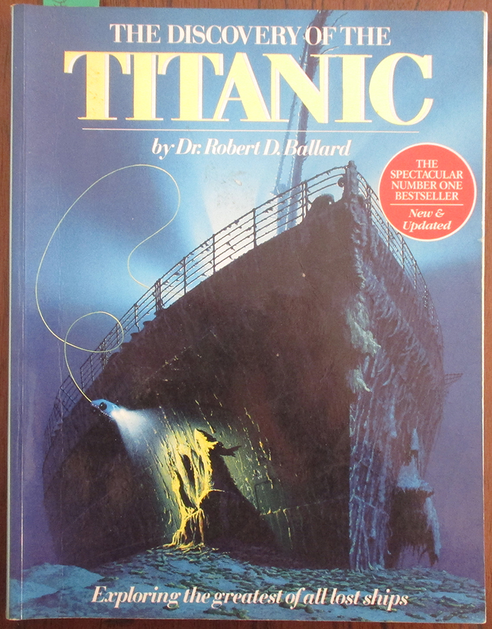 Image for Discovery of the Titanic, The: Exploring the Greatest of All Lost Ships