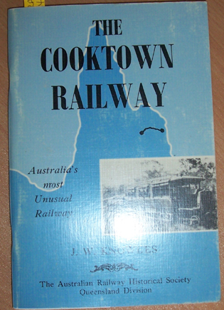 Image for Cooktown Railway, The: Australia's Most Unusual Railway