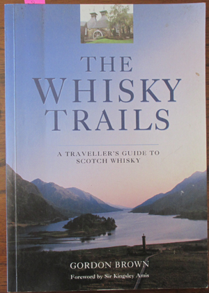 Image for Whisky Trails, The: A Traveller's Guide to Scotch Whisky