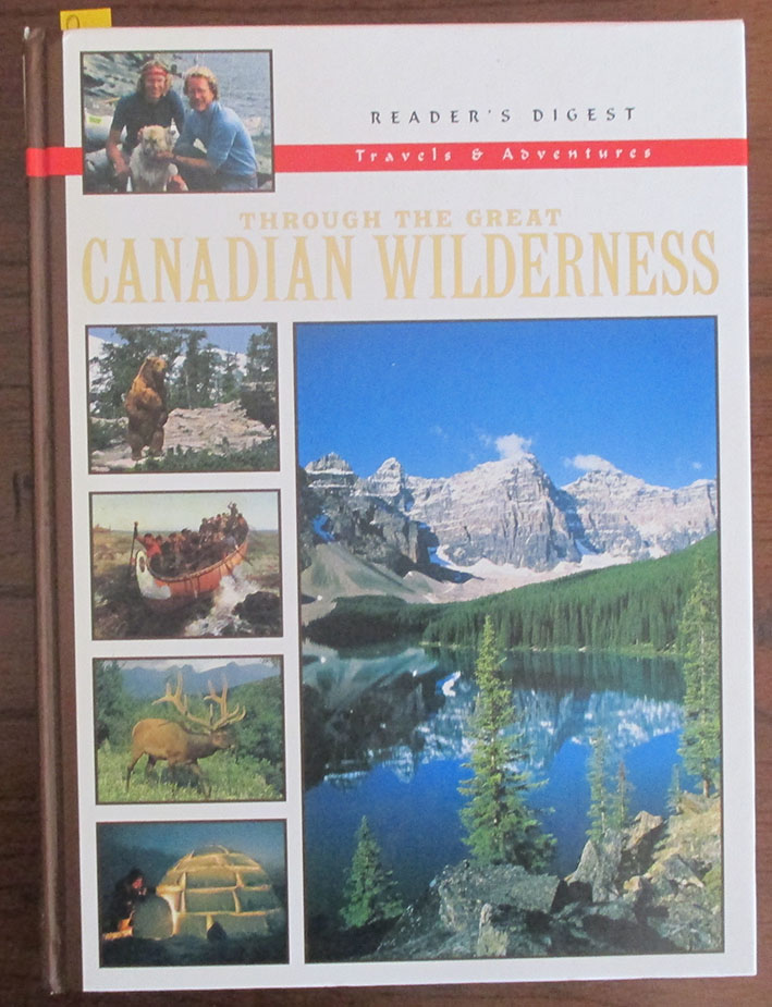 Image for Reader's Digest Travels and Adventures: Through the Great Canadian Wilderness