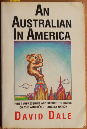 Image for Australian in America, An: First Impressions and Second Thoughts on the World's Strangest Nation