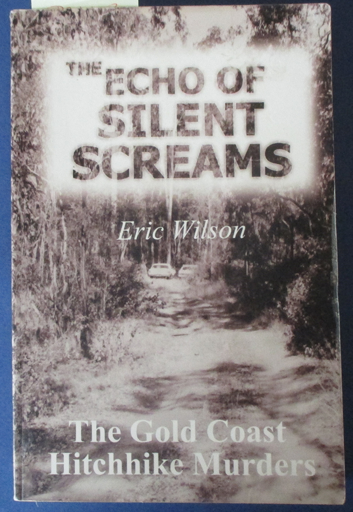 Image for Echo of Silent Screams, The: The Gold Coast Hitchhike Murders