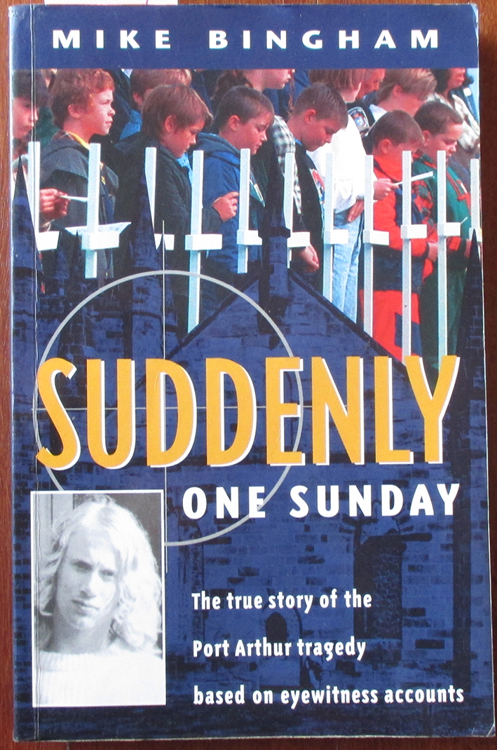 Image for Suddenly One Sunday: The True Story of the Port Arthur Tragedy Based on Eyewitness Accounts
