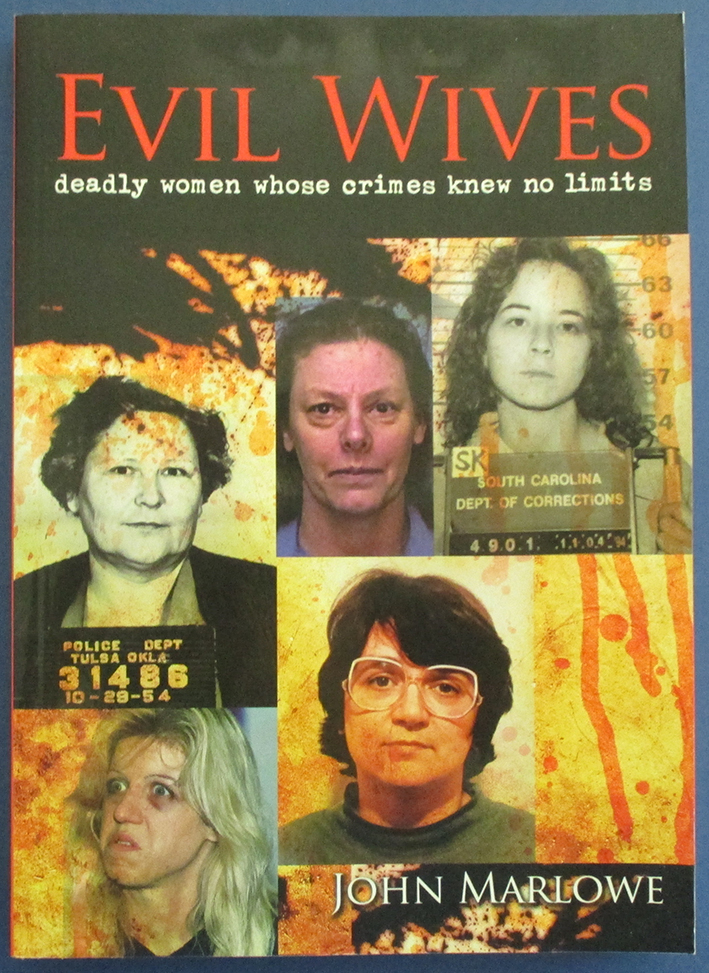Image for Evil Wives: Deadly Women Whose Crimes Knew No Limits