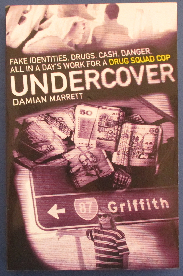Image for Undercover: Fake Identities. Drugs. Cash. Danger. All In a Day's Work for a Drug Squad Cop