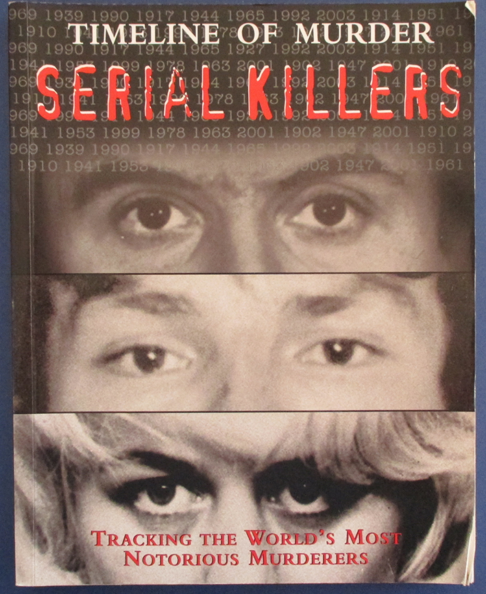 Image for Serial Killers: Timeline of Murder (Tracking the World's Most Notorious Murderes)