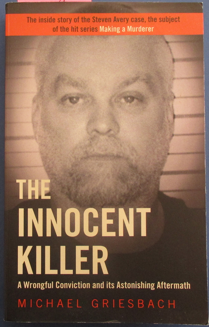 Image for Innocent Killer, The: A Wrongful Conviction and Its Astonishing Aftermath