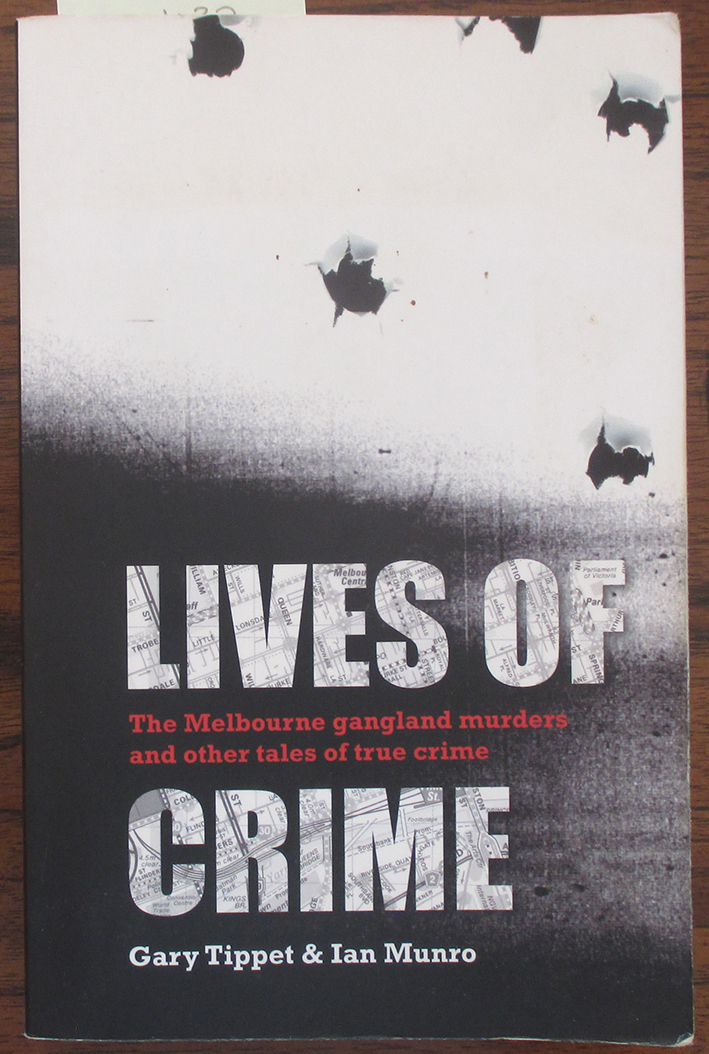 Image for Lives of Crime: The Melbourne Gangland Murders and Other Tales of True Crime