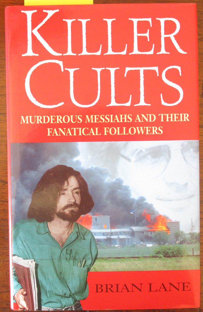 Image for Killer Cults: Murderous Messiahs and Their Fanatical Followers