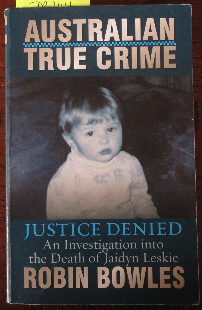 Image for Justice Denied: An Investigation Into the Death of Jaidyn Leskie (Australian True Crime)