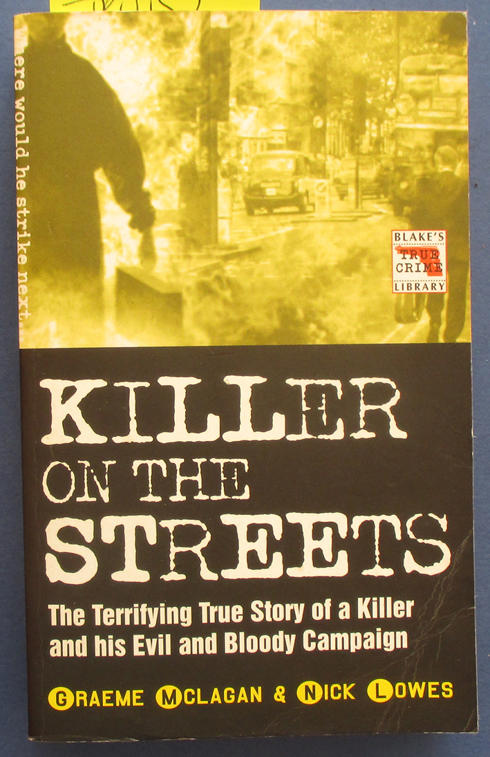 Image for Killer on the Streets: The Terrifying True Story of a Killer and His Evil and Bloody Campaign