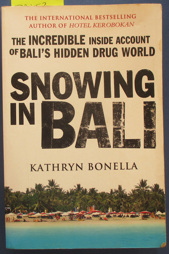 Image for Snowing in Bali: The Incredible Inside Account of Bali's Hidden Drug World