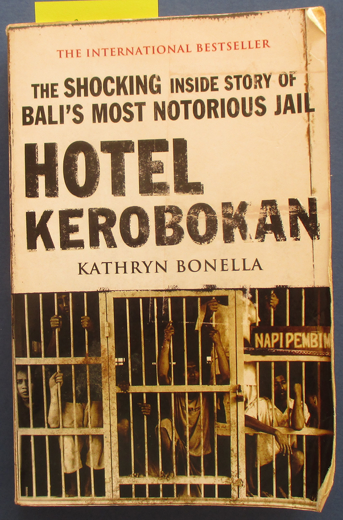 Image for Hotel Kerobokan: The Shocking Inside Story of Bali's Most Notorious Jail