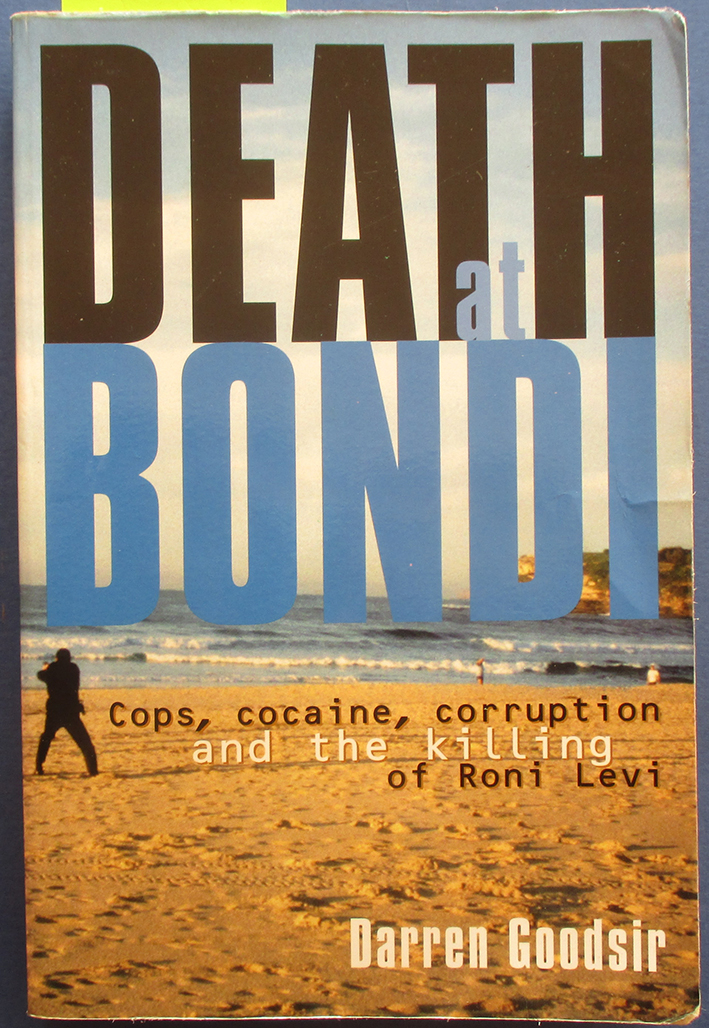 Image for Death at Bondi: Cops, Cocaine, Corruption and the Killing of Roni Levi
