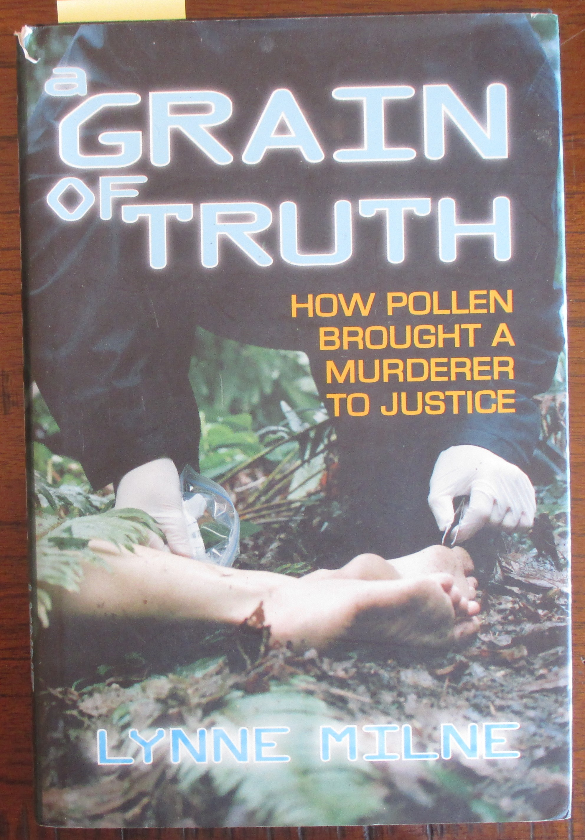 Image for Grain of Truth, A: How Pollen Brought a Murderer to Justice