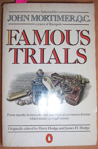 Image for Famous Trials: From Murder to treason- the Sensational Courtroom Dramas Which Make Up Legal History