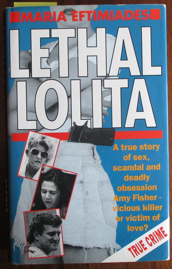 Image for Lethal Lolita: A True Story of Sex, Scandal and Deadly Obsession