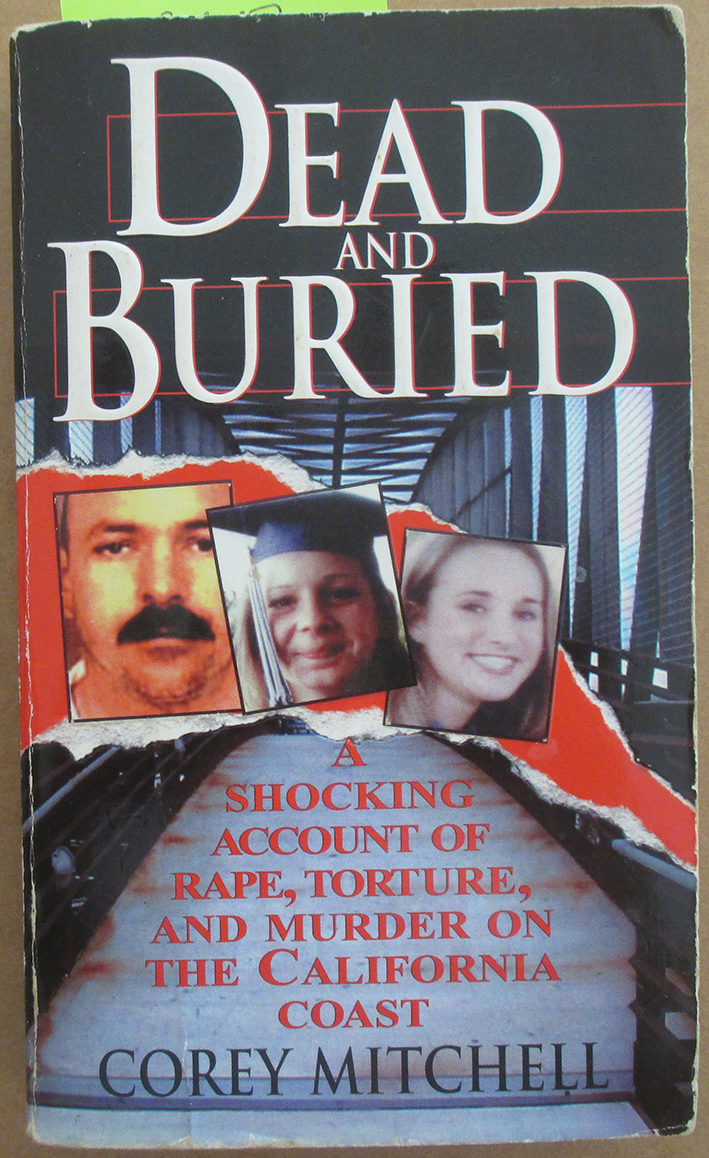 Image for Dead and Buried: A Shocking Account of Rape, Torture, and Murder on the California Coast
