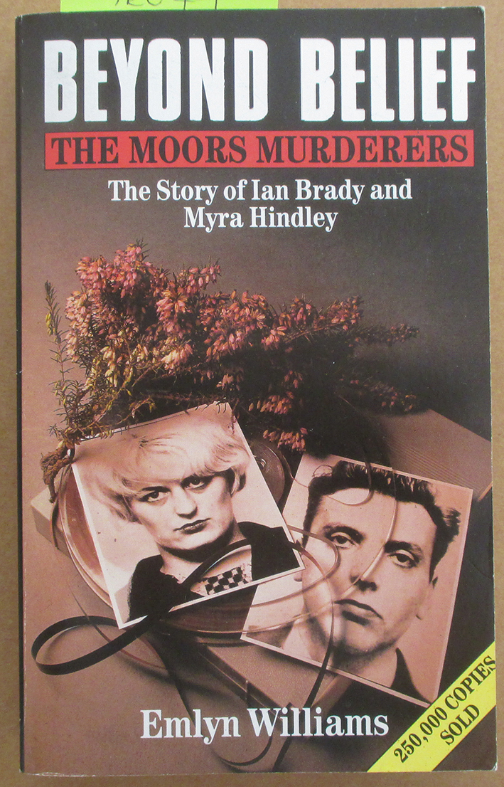 Image for Beyond Belief: The Moor Murderers - The Story of Ian Brady and Myra Hindley