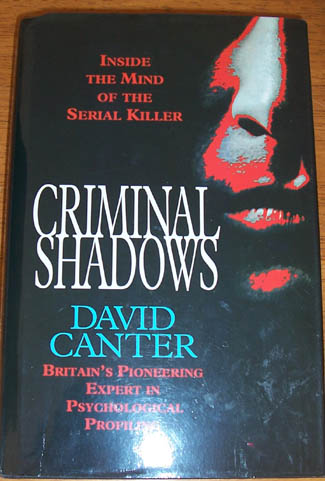 Image for Criminal Shadows: Inside the Mind of the Serial Killer