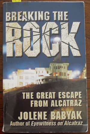 Image for Breaking the Rock: The Great Escape From Alcatraz