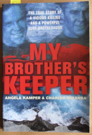 Image for My Brother's Keeper: The True Story of a Viscious Killing and a Powerful Surf Brotherhood