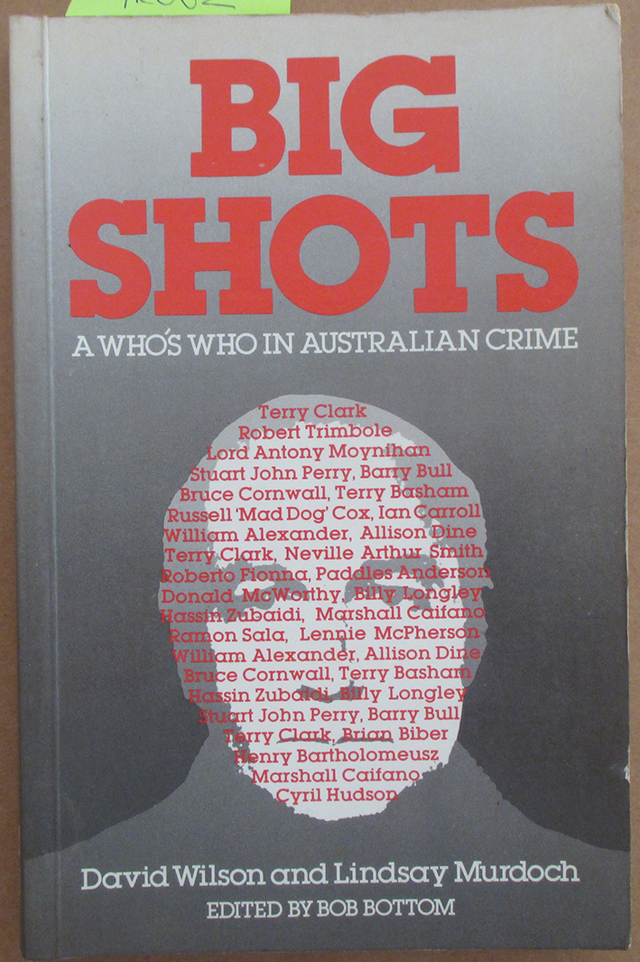 Image for Big Shots: A Who's Who in Australian Crime
