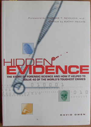 Image for Hidden Evidence: The Story of Forensic Science and How it Helped to Solve 40 of the World's Toughest Crimes