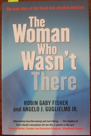 Image for Woman Who Wasn't There, The: The True Story of the Fraud That Shocked America