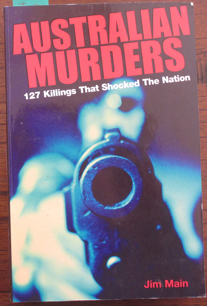 Image for Australian Murders: 127 Killings That Shocked the Nation