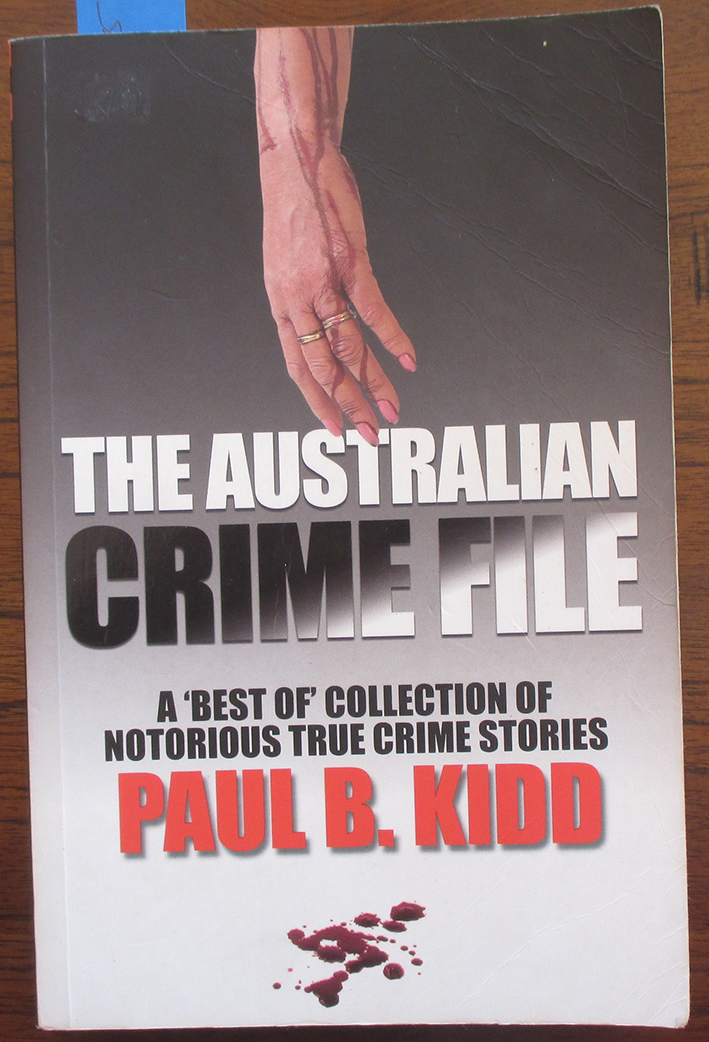 Image for Australian Crime File, The: A 'Best Of' Collection of Notorious True Crime Stories