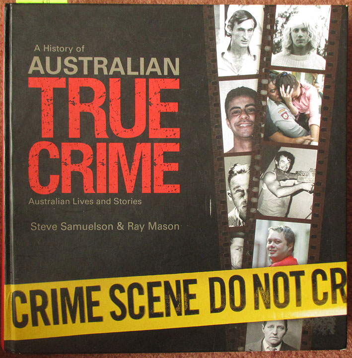 Image for History of Australian True Crime, A: Australian Lives and Stories