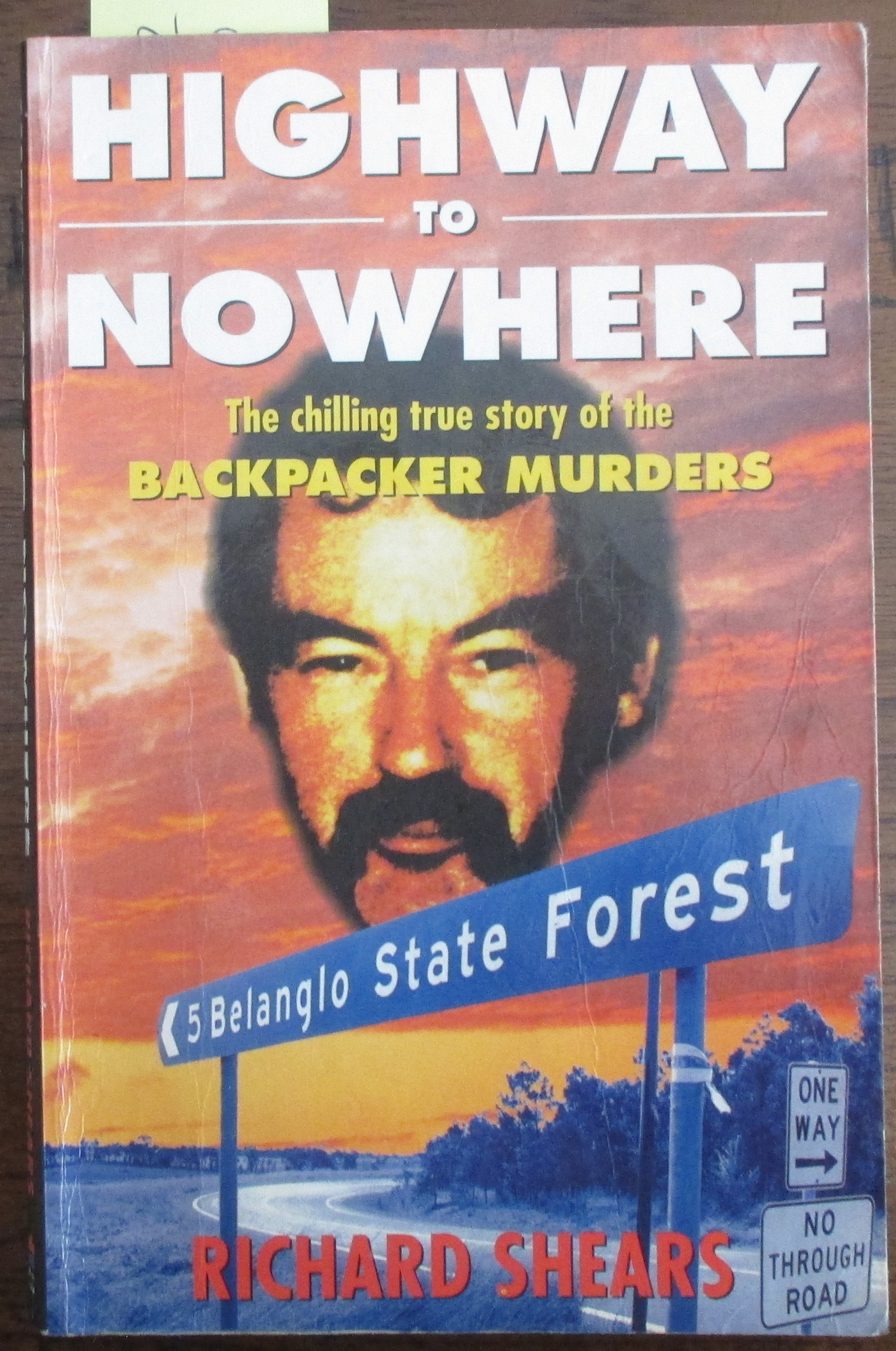 Image for Highway to Nowhere: The Chilling True Story of the Backpacker Murders