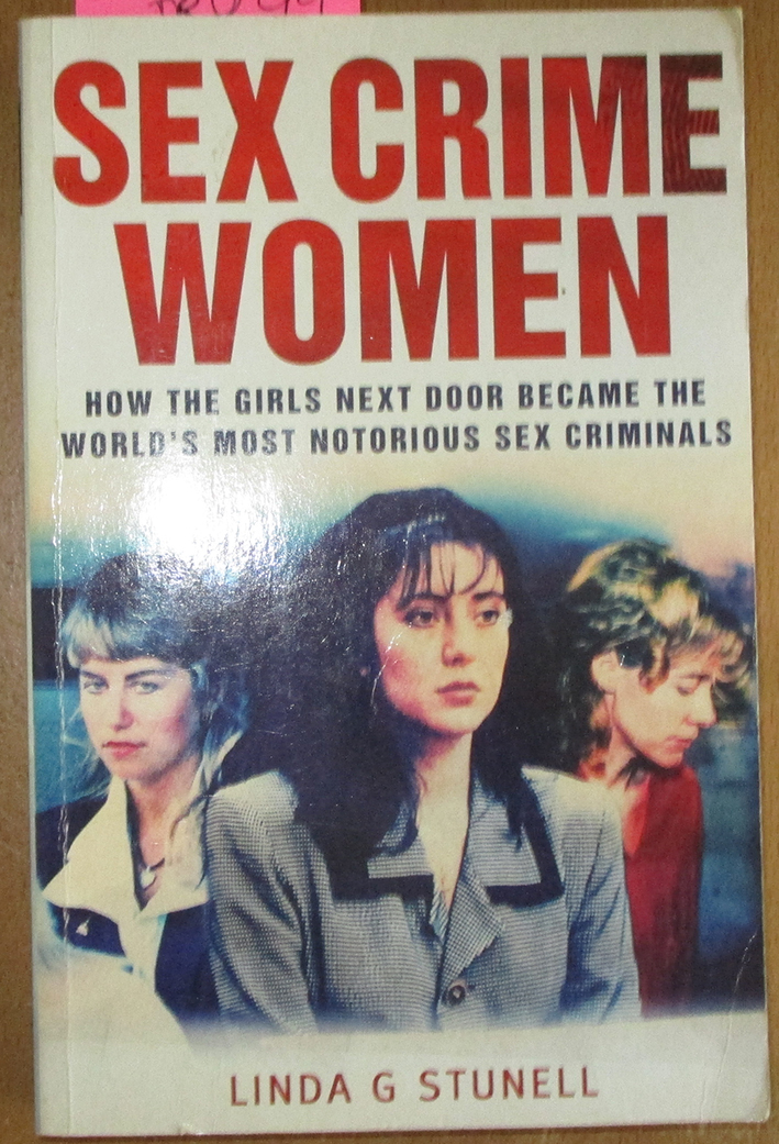 Image for Sex Crime Women: How The Girls Next Door Became The World's Most Notorious Sex Criminals