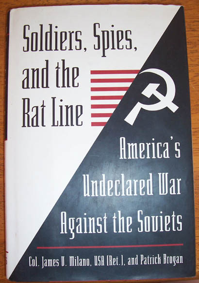 Image for Soldiers, Spies, and the Rat Line: America's Undeclared War Against the Soviets