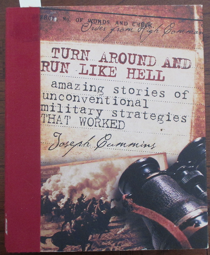 Image for Turn Around and Run Like Hell: Amazing Stories of Unconventional Military Strategies That Worked