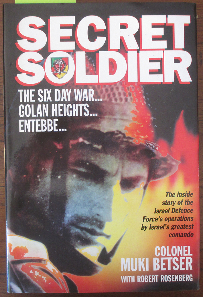 Image for Secret Soldier: The Autobiography of Israel's Greatest Commando Featuring the Inside Story of the Israel Defense Force's Special Warfare Units and Their Most Daring Operations