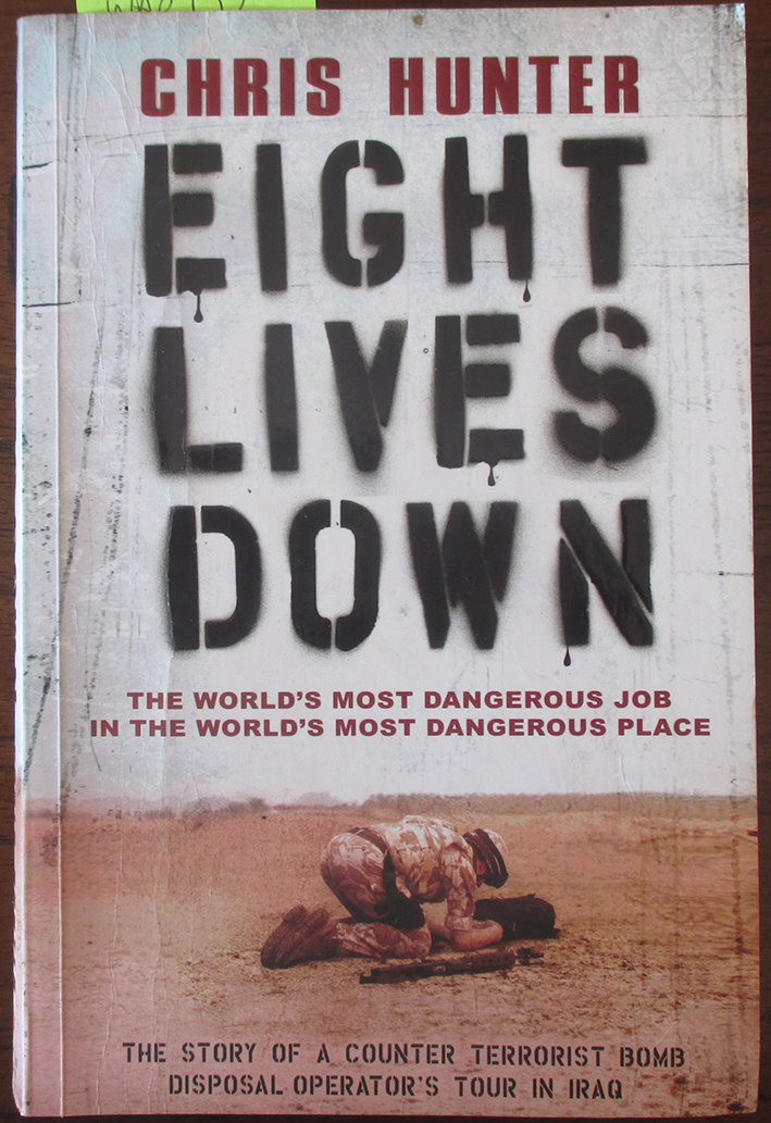 Image for Eight Lives Down: The Story of a Counter-Terrorist Bomb-Disposal Operator's Tour in Iraq