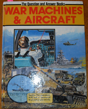 Image for Question and Answer Books, The: War Machines& Aircraft