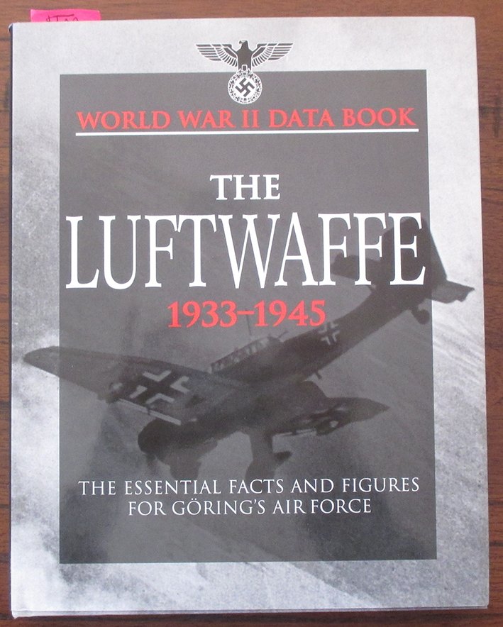 Image for Luftwaffe, The (1933-1945): The Essential Facts and Figures for Goring's Air Force - World War II Data Book