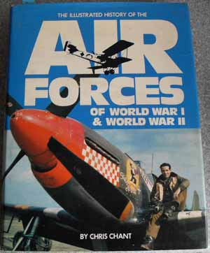 Image for Illustrated History of the Air Forces of World War 1 & World War 2, The
