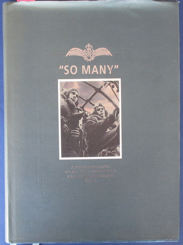 Image for So Many: A Folio Dedicated to All Who Served With RAF Bomber Command 1939-45