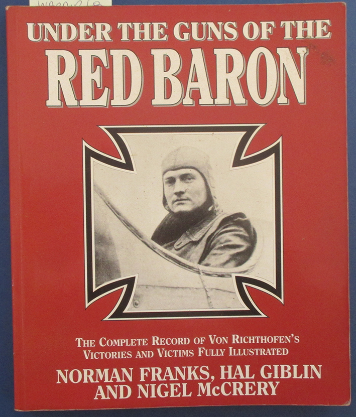 Image for Under the Guns of the Red Baron: The Complete Record of Von Richthofen's Victories and Victims Fully Illustrated