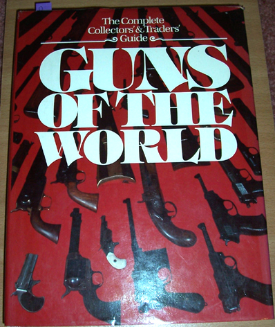 Image for Complete Collector' and Traders' Guide, The: Guns of the World