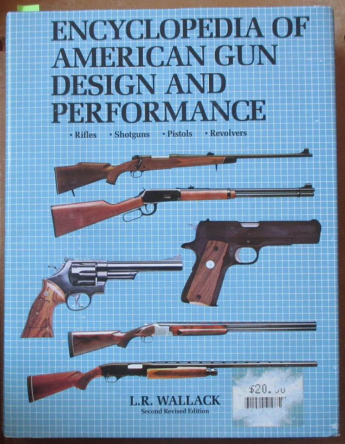 Image for Encyclopedia of American Gun Design and Performance: Rifles, Shotguns, Pistols, Revolvers