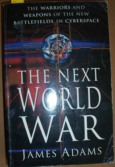 Image for Next World War, The: The Warriors and Weapons of the New Battlefields in Cyberspace