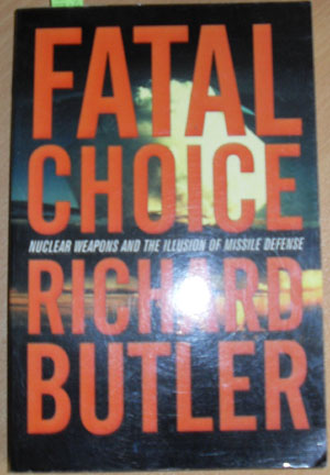 Image for Fatal Choice: Nuclear Weapons and the Illusion of Missile Defense