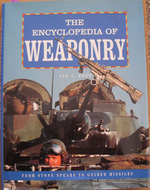 Image for Encyclopedia of Weaponry, The: From Stone Spears to Guided Missiles