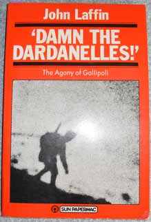 Image for Damn the Dardanelles!:The Agony of Gallipoli