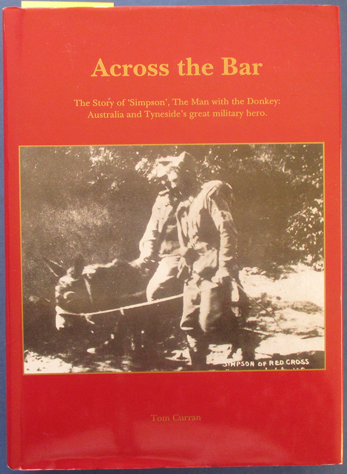 Image for Across the Bar: The Story of 'Simpson', The Man With the Donkey - Australia and Tyneside's Great Military Hero